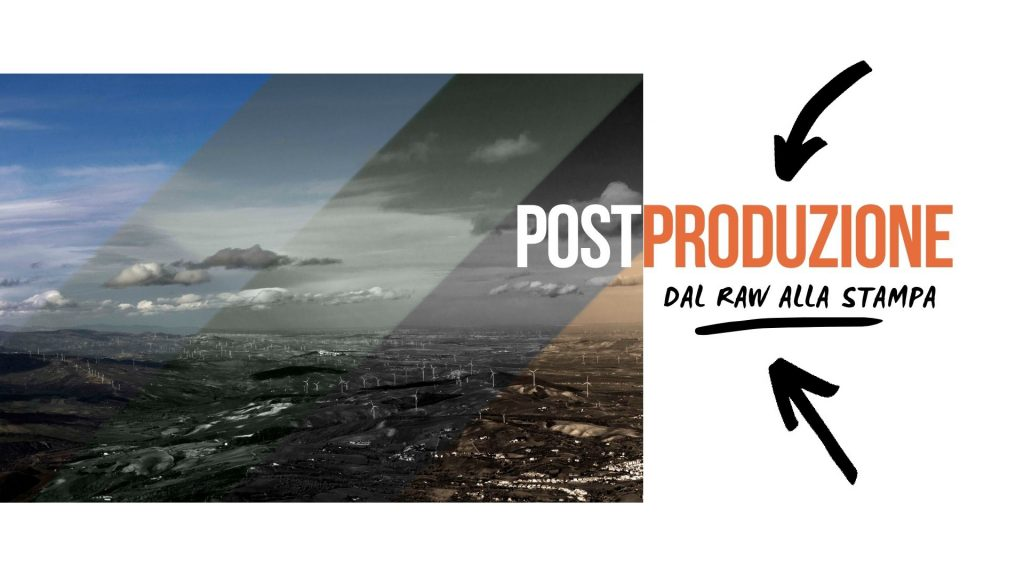 Postproduzione: dal raw alla stampa